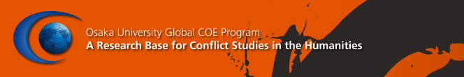 Osaka University GLOBAL COE PROGRAM A Research Base for Conflict Studies in the Humanities